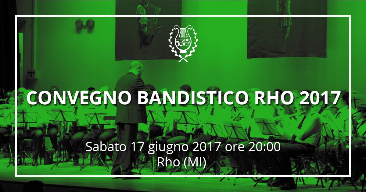 Convegno Bandistico Rho 2017, 2017-06-17